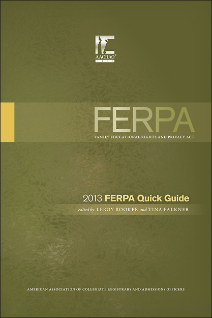 AACRAO 2013 FERPA Quick Guide