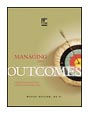 Managing for Outcomes: Shifting from Process-Centric to Results-Oriented Operations